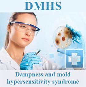DMHS - Dampness and Mold Hypersensitivity Syndrome